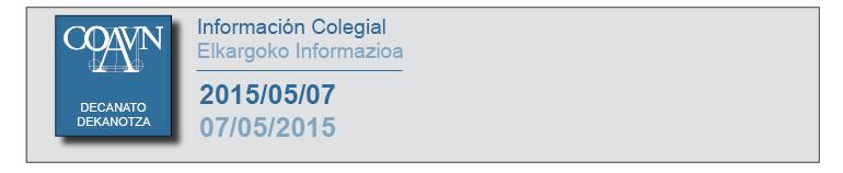 2015/05/07 - Informacion Colegial / Elkargoko Informazioa