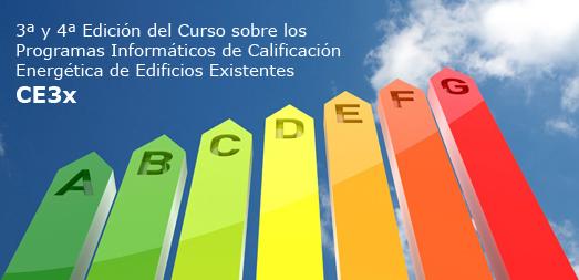 3ª y 4ª Edición del Curso Sobre Los Programas Informáticos de Calificación Energética de Edificios Existentes: Ce3x